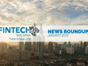 Fintech in Malaysia 2018 – January News Roundup