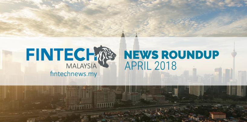 Fintech Malaysia News Roundup April 2018