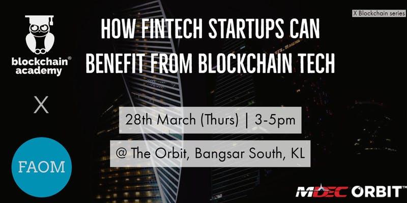 blockchain academy fintech association how fintech can benefit from blockchain fintech malaysia events