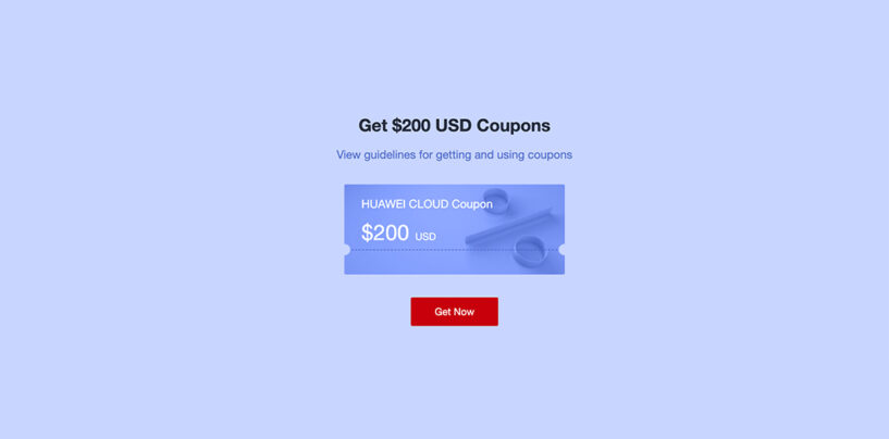 Huawei Cloud is Giving Away US$200 Cash Coupons, Here's How You Can Get It
