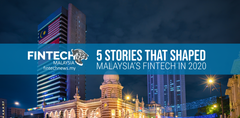 5 Top Stories That Shaped Fintech in Malaysia in 2020