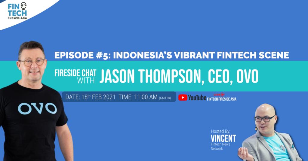 Indonesia's Vibrant Fintech Scene, ft. Jason Thompson CEO, OVO